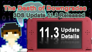 The Death of Downgrades - 3DS 11.3 Update Released | #Pixelnews