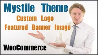 Mystile Theme Tutorial - Uploading a Custom Logo and Featured Banner Image to the Mystile theme
