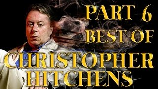 Best of Christopher Hitchens Amazing Arguments And Clever Comebacks Part 6
