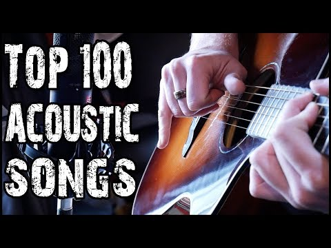 Top 100 Acoustic Songs  Suggested  YOU!  #1