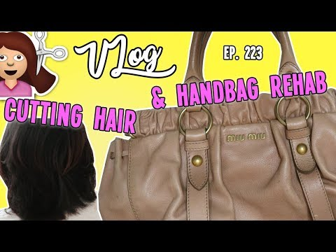 CUTTING HAIR & HANDBAG REHABS | VLOG EP. 223