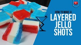 Jello Shots - Layered Red, White And Blue Vodka Jello Shots - How To Make Cocktail Recipe (popular)