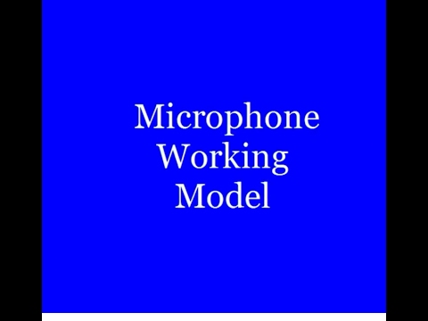 Microphone Working Model