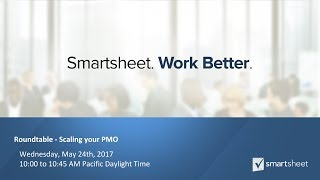 Smartsheet PMO Roundtable - Scaling PMO to New Heights