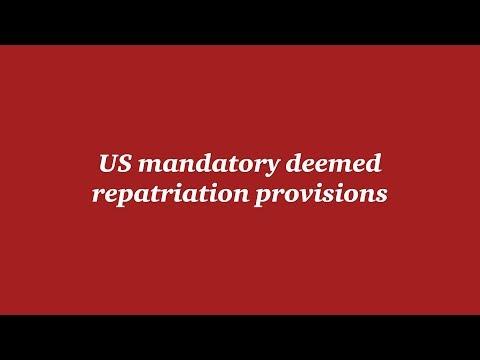 Tax Reform Readiness: US mandatory deemed repatriation provisions