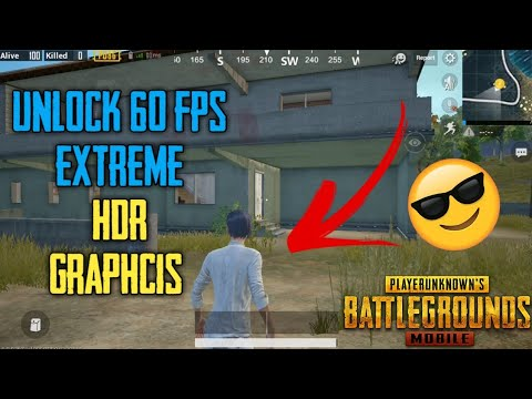PUBG MOBILE : Unlock 60 FPS (Extreme) LAG FIXED HDR Graphics
