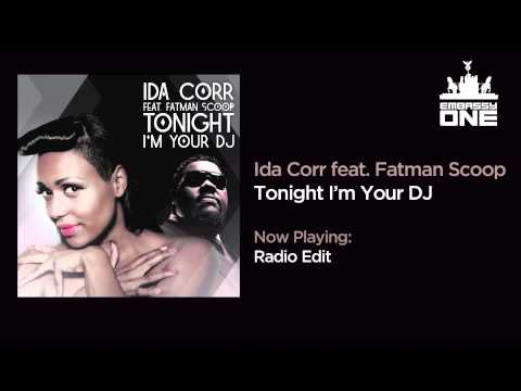 Ida Corr feat. Fatman Scoop - Tonight I'm Your DJ (Part 1)