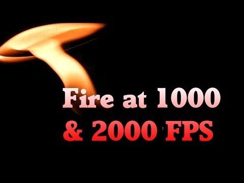 Fire @ 1000 & 2000 FPS