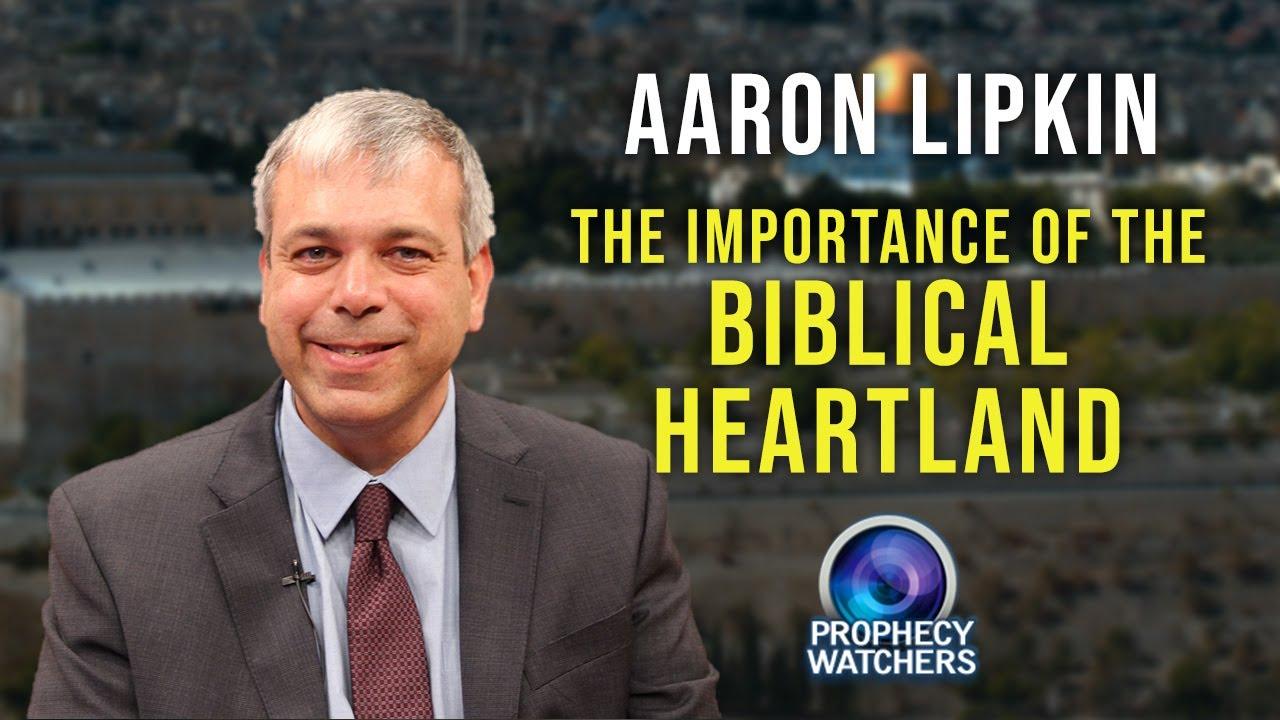 Aaron Lipkin: The Importance of the Biblical Heartland