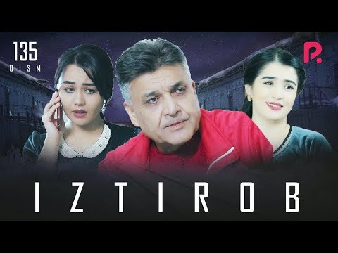Видео: Iztirob (o'zbek serial) | Изтироб (узбек сериал) 135-qism