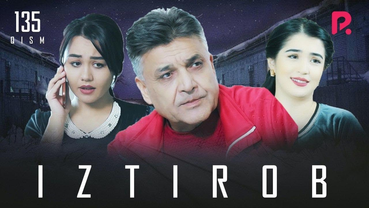 Iztirob (o'zbek serial) | Изтироб (узбек сериал) 135-qism MyTub.uz