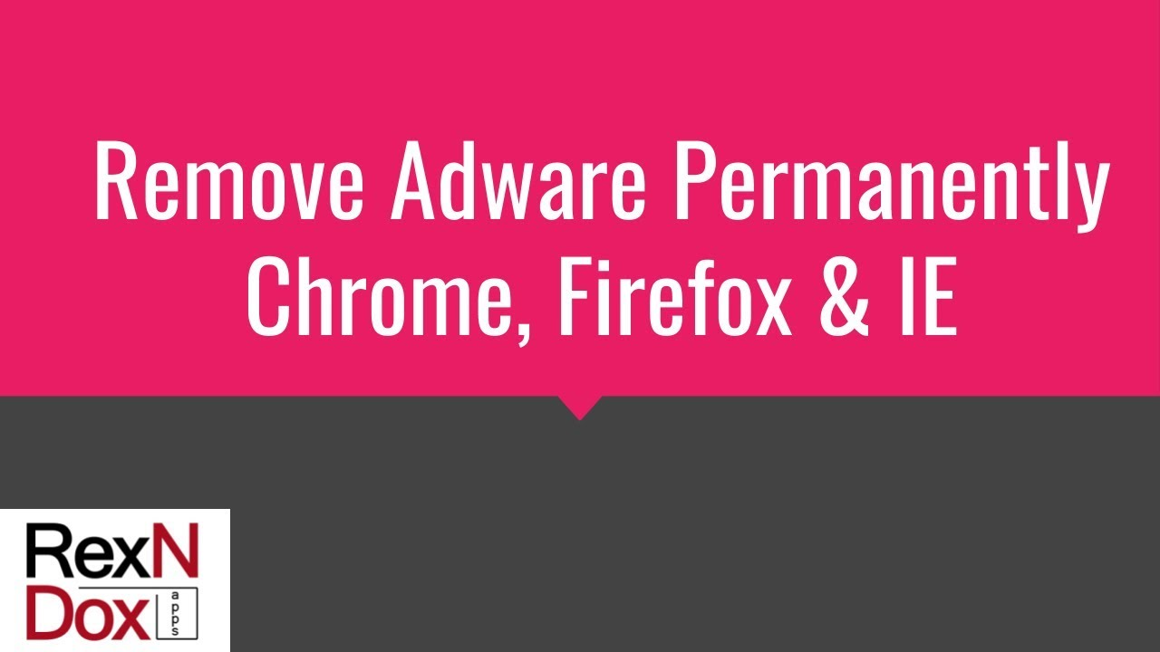 Remove adware permanently Chrome Firefox Internet Explorer - YouTube