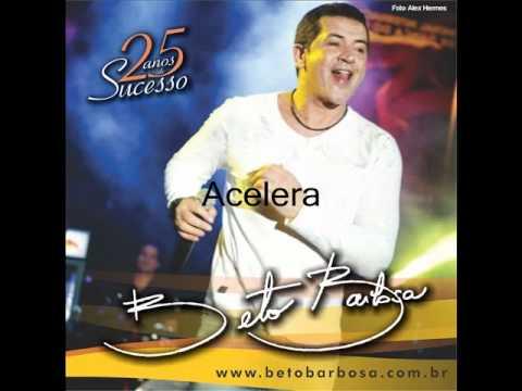 Beto Barbosa - Acelera