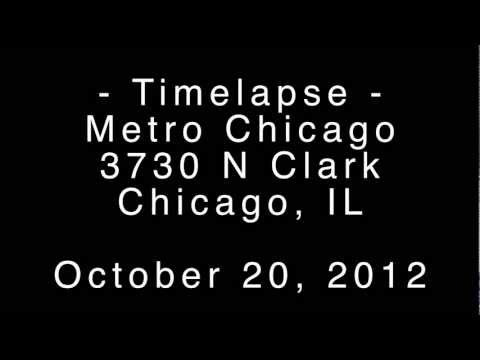 HD TIMELAPSE - Metro 10.20.12 Chicago IL