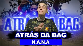 N.A.N.A - Atrás da Bag (OFFICI…