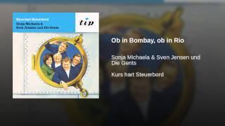 Ob in Bombay, ob in Rio