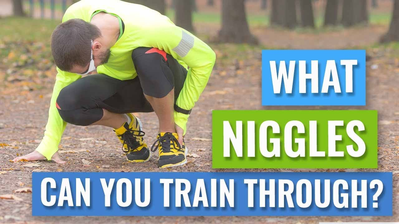 What niggles can you train through? - YouTube