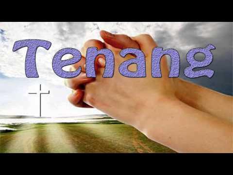 Lagu Rohani Kristen - Tenang