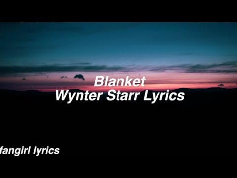 Blanket || Wynter Starr Lyrics