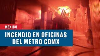 Así fue el incendio en oficinas del Metro de la CDMX