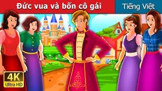 Đức vua và bốn cô gái | Four Girls and The King Story | Truyện cổ tích việt nam