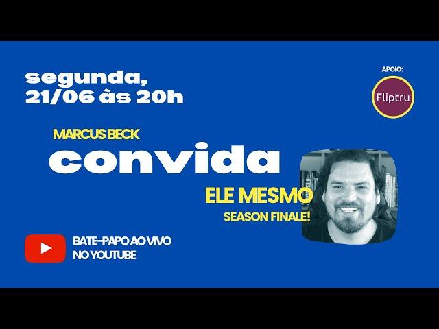 CONVIDA #10 - SEASON FINALE (com Marcus Beck)