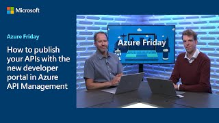 How to publish your APIs with the new developer portal in Azure API Management | Azure Friday