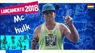 Baixar Mc hulck Lançamento 2018