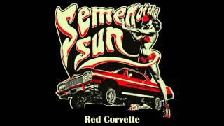 Semen Of The Sun - Red Corvette
