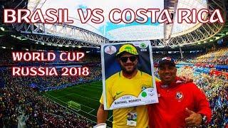 2018 WORLD CUP ⚽ BRAZIL VS COSTA RICA MATCH  | SAINT PETERSBURG, RUSSIA 🇷🇺