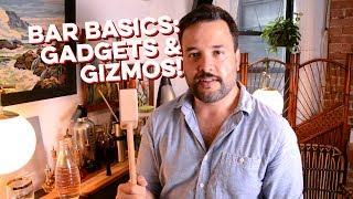 Bar Gadgets & Gizmos | Bar Basics