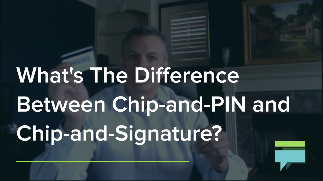 Chip Credit Cards: EMV, Chip-and-PIN, and Chip-and-Signature