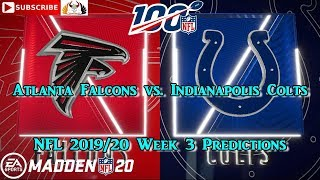 Atlanta Falcons vs. Indianapolis Colts | NFL 2019-20 Week 3 | Predictions Madden NFL 20