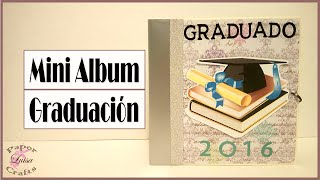 Mini Album para Graduación | Tutorial Scrapbook | Luisa PaperCrafts