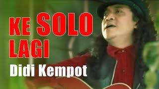 Didi Kempot - Ke Solo Lagi [OFFICIAL]