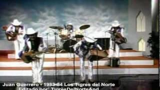 Juan Guerrero - Los Tigres del Norte