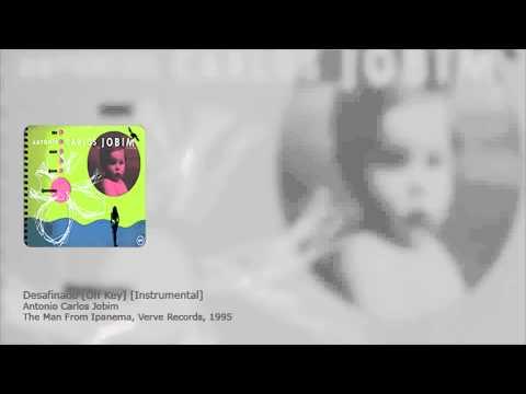 Antonio Carlos Jobim - Desafinado [Off Key] [Instrumental]