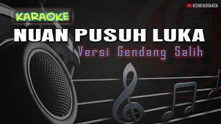 Download KARAOKE NUAN PUSUH LUKA   Versi Gendang Salih   Audio Jernih   Ciptaan : Jhon Pradep Tarigan
