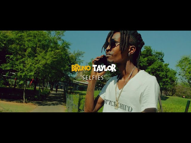 Bruno Taylor - Selfies (Official Music Video )