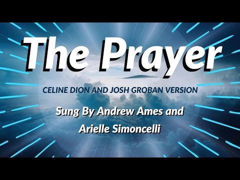 The Prayer Sung By Andrew Ames And Arielle Simoncelli (Celine Dion And Josh Groban Version)