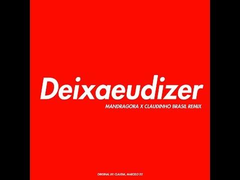 Deixa Eu Dizer Feat Claudia - Claudinho Brasil & Mandragora (Marcelo D2 Tribute)
