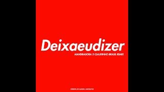 Baixar Deixa Eu Dizer Feat Claudia - Claudinho Brasil & Mandragora (Marcelo D2 Tribute)