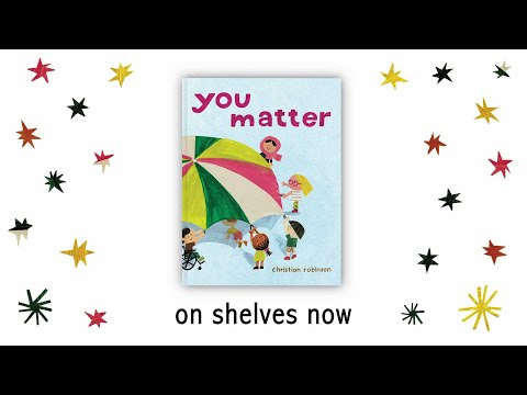 You Matter by Christian Robinson | Book Trailer