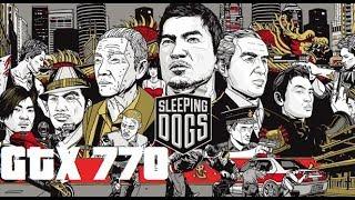 Sleeping Dogs Extreme Settings - Asus GTX 770 DirectCU2 w/ i5 3570k clocked @3.9 Ghz