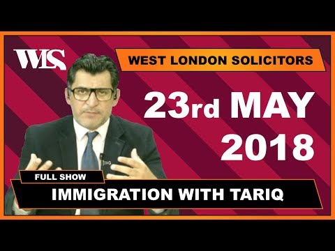 Immigration with Tariq - 23-05-2018