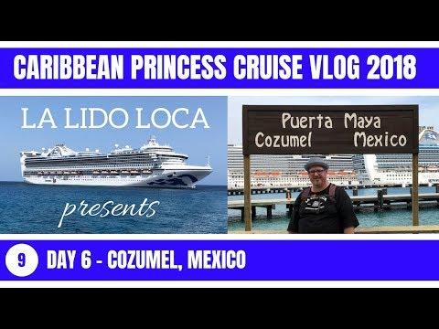 Caribbean Princess Cruise Vlog 2018 - EP 9 : Day 6 - Cozumel