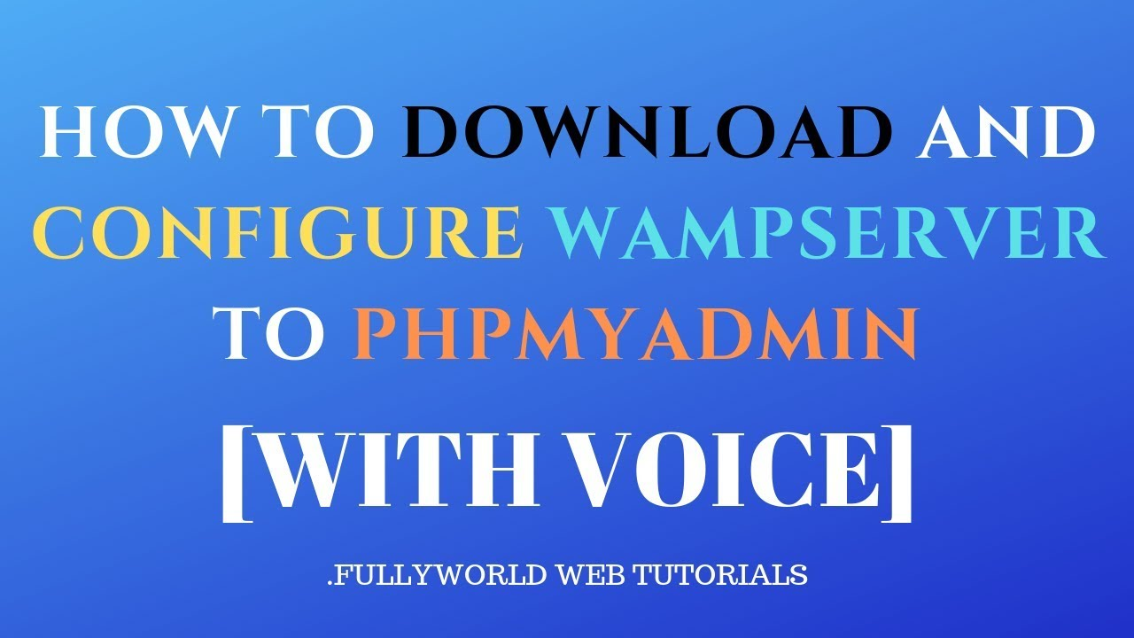 How To Download And Configure Wamp Server To PHPMYADMIN | PHP Tutorials