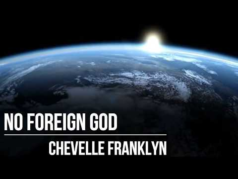 Chevelle Franklyn - No Foreign god - (Official Lyric Video) (2017)