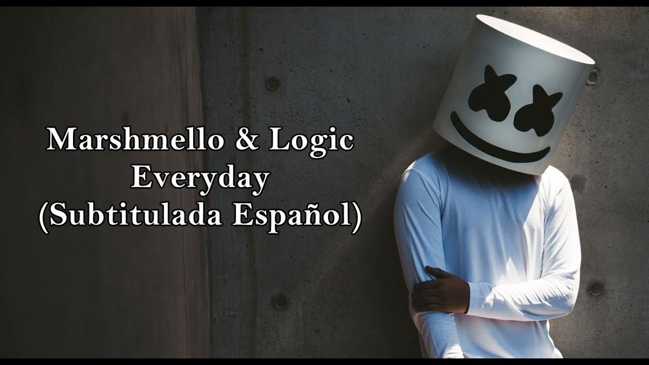 Marshmello & Logic - Everyday (Subtitulada Español) - YouTube