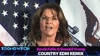 Sarah Palin & Donald Trump - Country EDM Remix